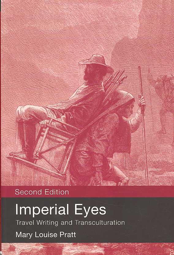 Imperial Eyes By Pratt, Mary Louise