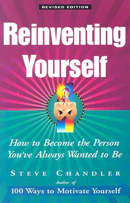 Reinventing Yourself By Chandler, Steve