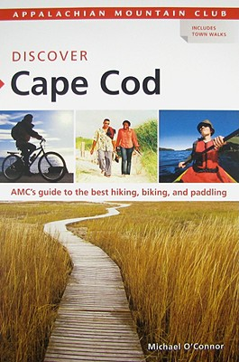 Appalachian Mountain Club Discover Cape Cod By O'Connor, Michael